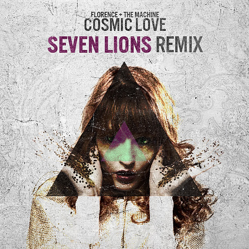 Florence And The Machine - Cosmic Love (Seven Lions Remix) [DL link in description]