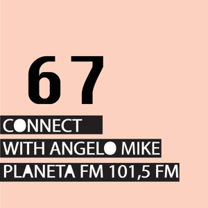 Connect 67 with Angelo Mike by Jarek Czechowski