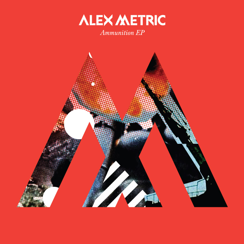 Alex Metric // Ammunition EP