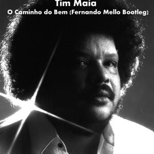 O Caminho do Bem (Fernando Mello Bootleg) by Tim Maia