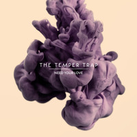 The Temper Trap Need Your Love Artwork
