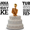 Rihanna feat. Chris Brown - Birthday Cake (Badverb Dubstep Remix) album artwork