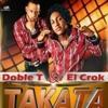 Doble T & El Crok   Takata (Prod. Dixson Waz) (Www.LoMaPesaO.CoM)