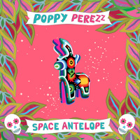 Poppy Perezz Space Antelope (Panzon Tropical Remix) Artwork