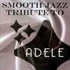 Smooth Jazz tribute to Adele