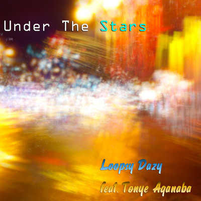 Tonye Aganaba & Loopsy Dazy - Under the stars (remix) )