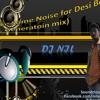 Make Some Noise for Desi Boys (NIL Generation mix) - DJ NIL