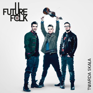 Future Folk - Twarda Skala (radio edit)