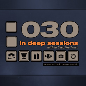 In Deep Sessions 030 - April 2012 by In Deep We Trust