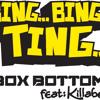 Bing Bing Ting  by Box Bottom ft Killabenz Radio Edit