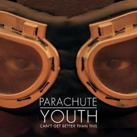 Parachute Youth Can't Get Better Than This Artwork