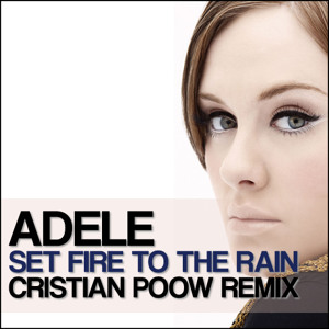 ADELE - Set Fire To The Rain (Cristian Poow Remix) // FREE DOWNLOAD Artworks-000021730266-ctr2ah-crop