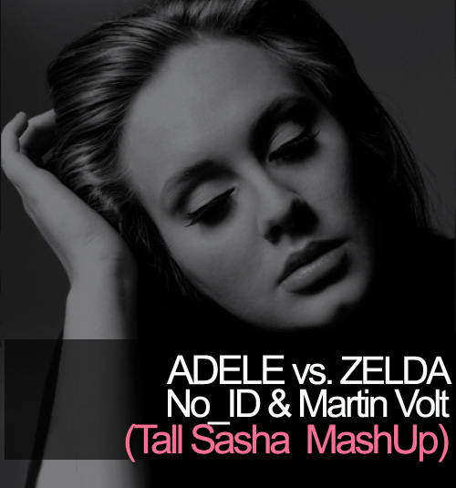 FREE MP3: No_ID & Martin Volt - Zelda vs Adele (Tall Sasha 2012 Mashup)
