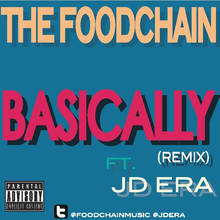 The Foodchain - Basically Remix (con JD Era)