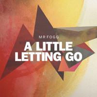 Mr. Fogg A Little Letting Go (Maribou State Remix) Artwork