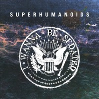 The Ramones I Wanna Be Sedated (Superhumanoids Cover) Artwork
