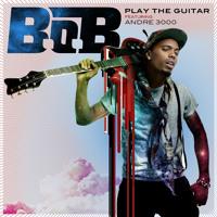 B.o.B Ft. Andre 3000 Play The Guitar Artwork