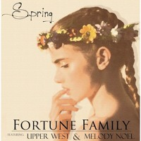 Listen to a new hiphop song Spring (ft. Upper West and Melody Noel) - Fortune Family
