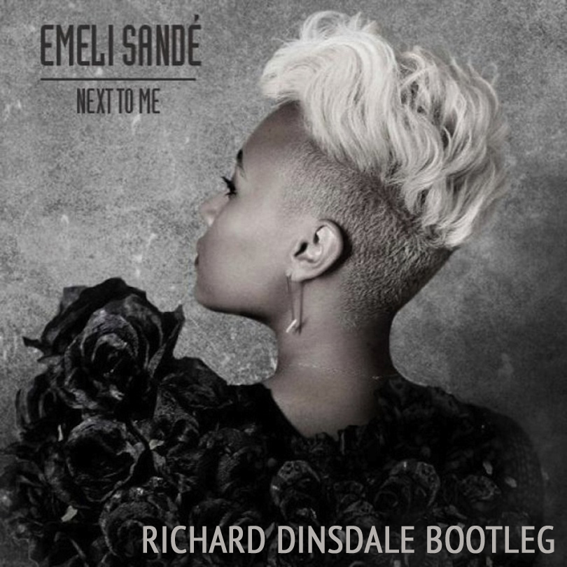 FREE MP3: Emeli Sande - Next to Me (Richard Dinsdale Bootleg)