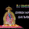 SHIRDI WALE SAI BABA - DJ UMESH
