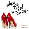 When You Walked Away (Demo)