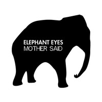 Elephant Eyes Mother Said Artwork