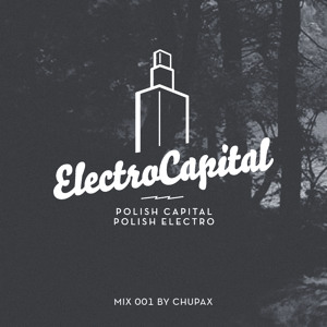 Electrocapital 001 mix by Chupax by Electrocapital