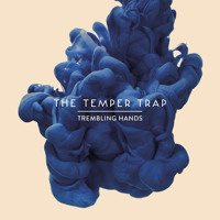 The Temper Trap Trembling Hands Artwork