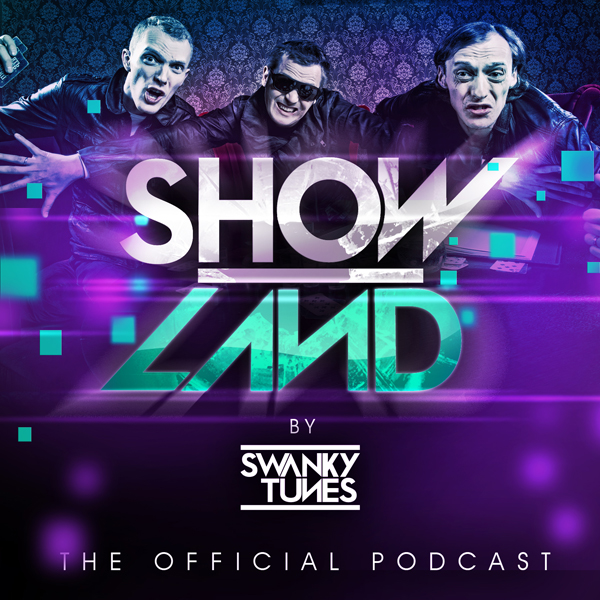 Swanky Tunes presents Showland Podcast