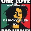 Dj Nicky Allen V's Bob Marley (one Love 2012) Free Download