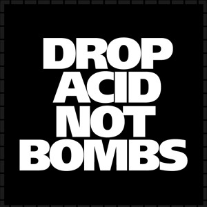 DROP ACID NOT BOMBS #001 - MARIUSZ MUNDZIK by mariuszmundzik