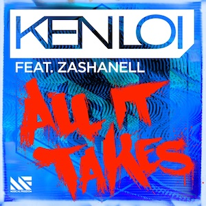 Ken Loi feat. Zashanell - All It Takes [Musical Freedom]