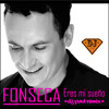Fonseca - Eres Mi Sueño (Dj Paul Remix)