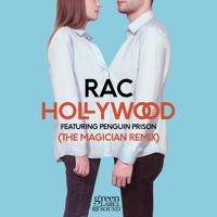 RAC Hollywood (Ft. Penguin Prison) (The Magician Remix) Artwork