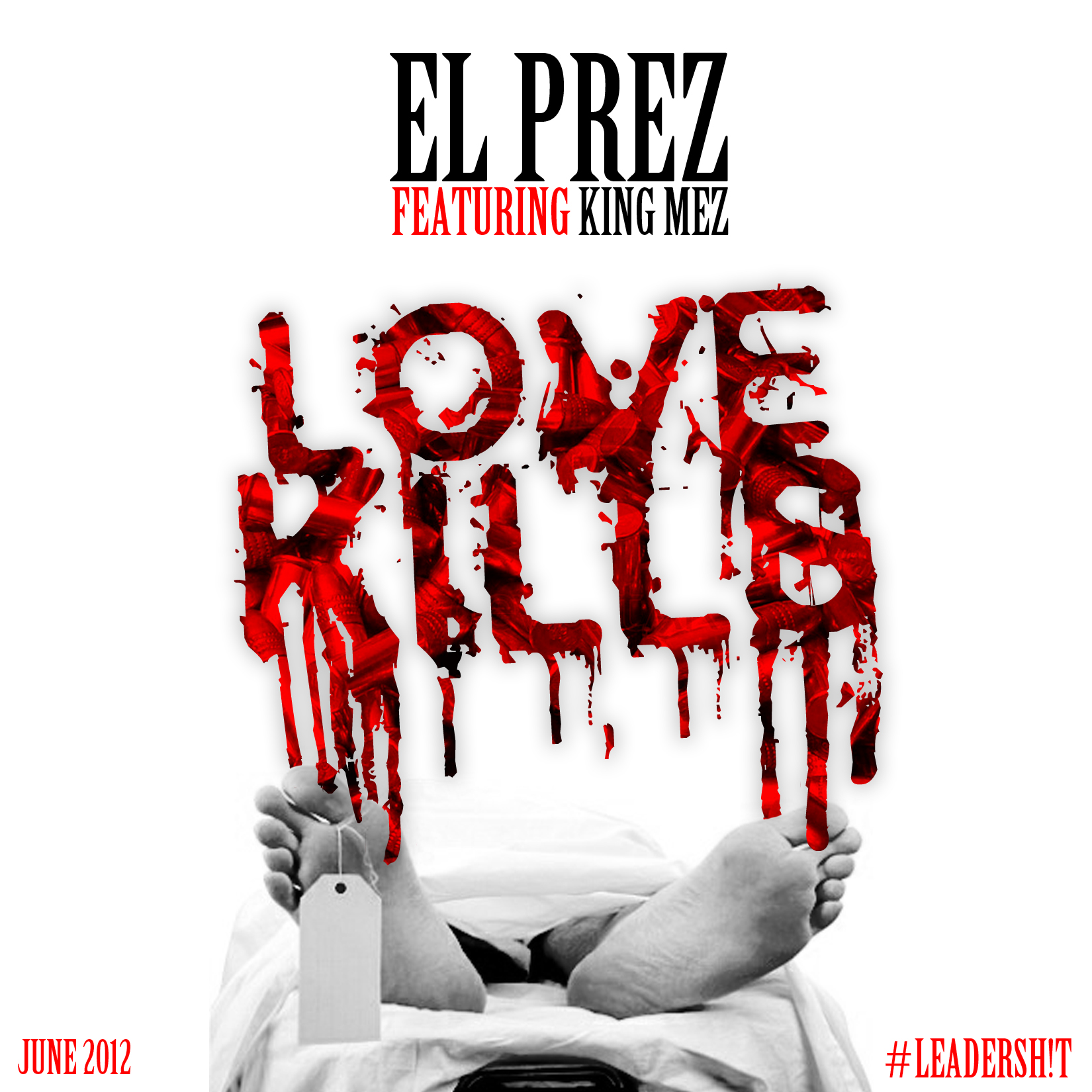 El Prez x King Mez = Love Kills