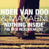 Sander Van Doorn X Mayaeni - Nothing Inside (Phil Rage Vocal Arena Edit)