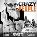 (128) Crazy People - Sak Noel Ft Pitbull And Satano Dj Maximun Lima Pvt