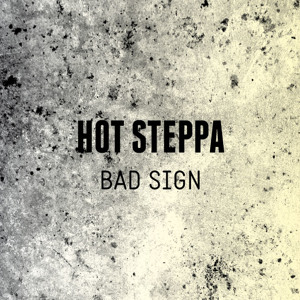 Bad Sign by Hot Steppa