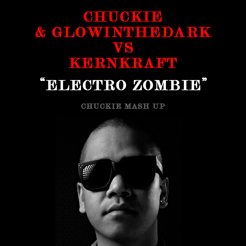FREE MP3: Chuckie & GLOWINTHEDARK vs Kernkraft - Electro Zombie (Chuckie Mash Up)