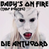 Baby's On Fire (THDP Bootleg) - Die Antwoord