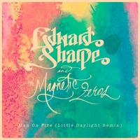 Edward Sharpe And The Magnetic Zeros Man on Fire (Little Daylight Remix) Artwork