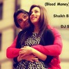 Blood Money - Chahat (Shaikh Brothers & DJ Sush ) Remix