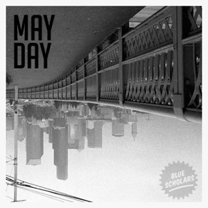 New Music: May Day by Blue Scholars