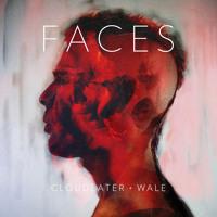 CLOUDEATER & Wale Faces Artwork