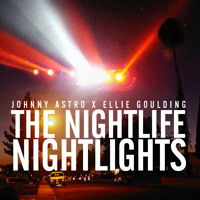 Johnny Astro The NightLife NightLights (Ft. Ellie Goulding) Artwork