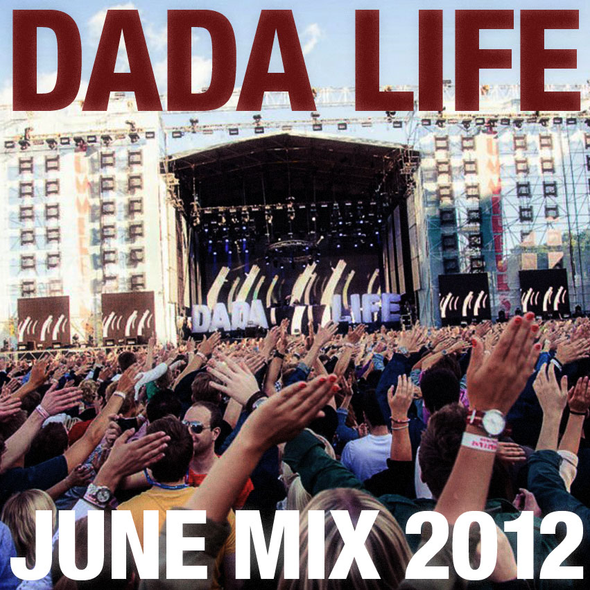 Dada Life - June 2012 Mix