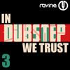 In Dubstep We Trust No.3