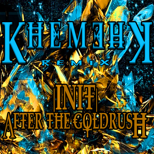 Post image for Init &#8211; After the Goldrush (KhemehK Remix) FREE DUBSTEP DOWNLOAD