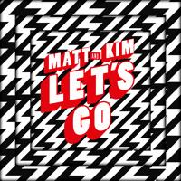 Matt & Kim Let's Go Artwork