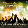Free Download Jimmy Gonzalez y Grupo Mazz - Bailamos Y Platicamos song clip Mp3